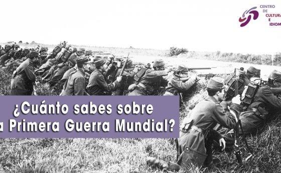 ¿Cuánto sabes sobre la Primera Guerra Mundial?