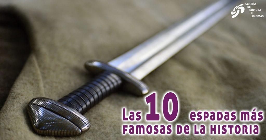 Las 10 espadas más famosas de la historia