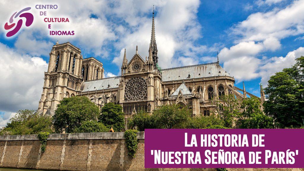 La historia de 'Nuestra Señora de París'