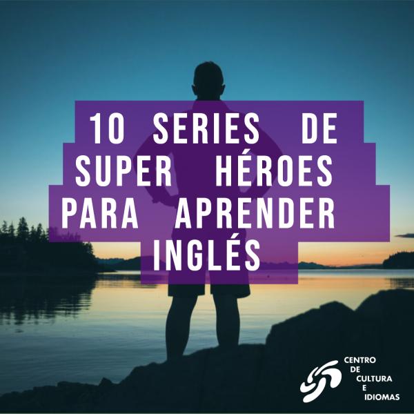 10 series de superhéroes para aprender inglés
